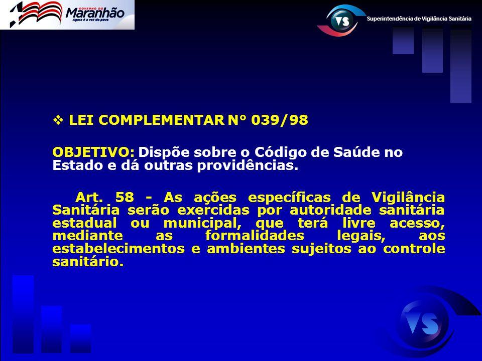 LEI COMPLEMENTAR N° 039/98 OBJETIVO: Dispõe sobre o Código de Saúde no Estado e dá outras providências.