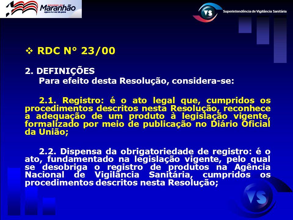 RDC N° 23/00 2. DEFINIÇÕES Para efeito desta Resolução, considera-se: