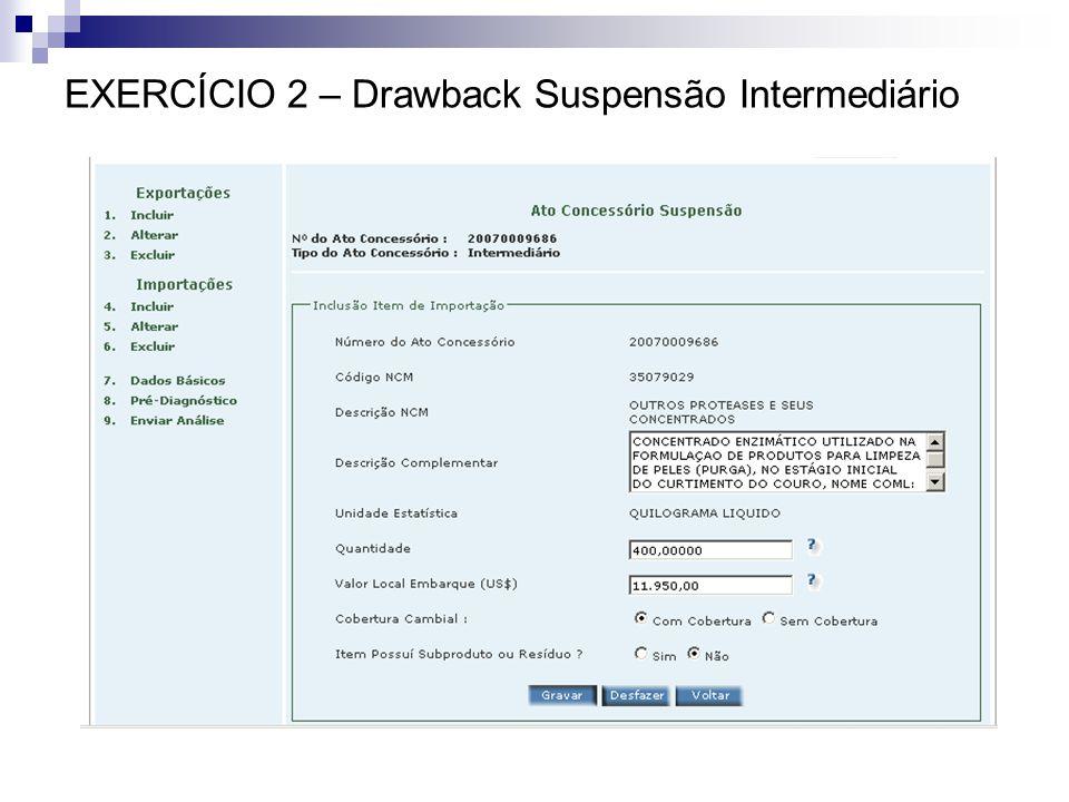 EXERCÍCIO 2 – Drawback Suspensão Intermediário
