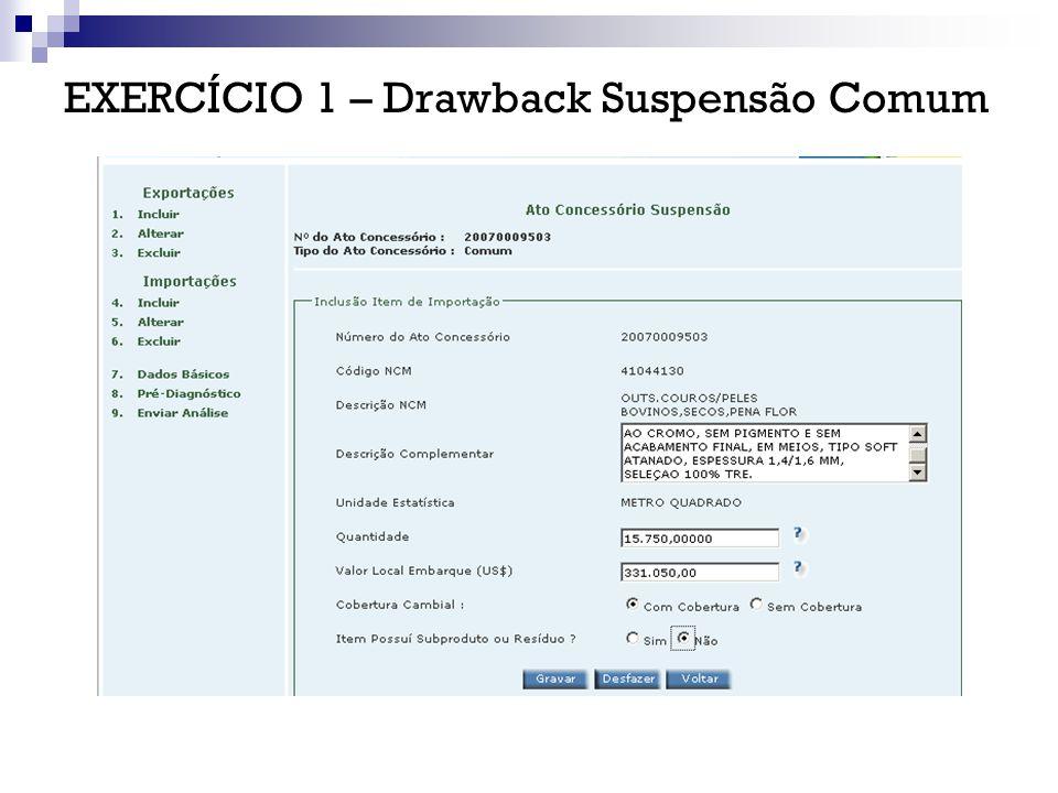 EXERCÍCIO 1 – Drawback Suspensão Comum