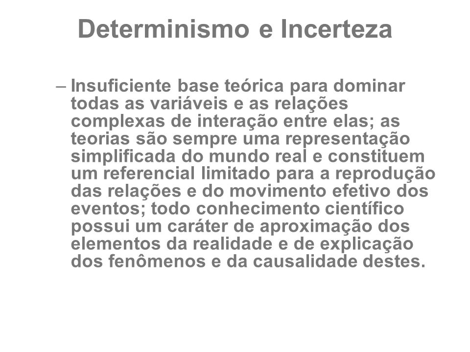 Determinismo e Incerteza