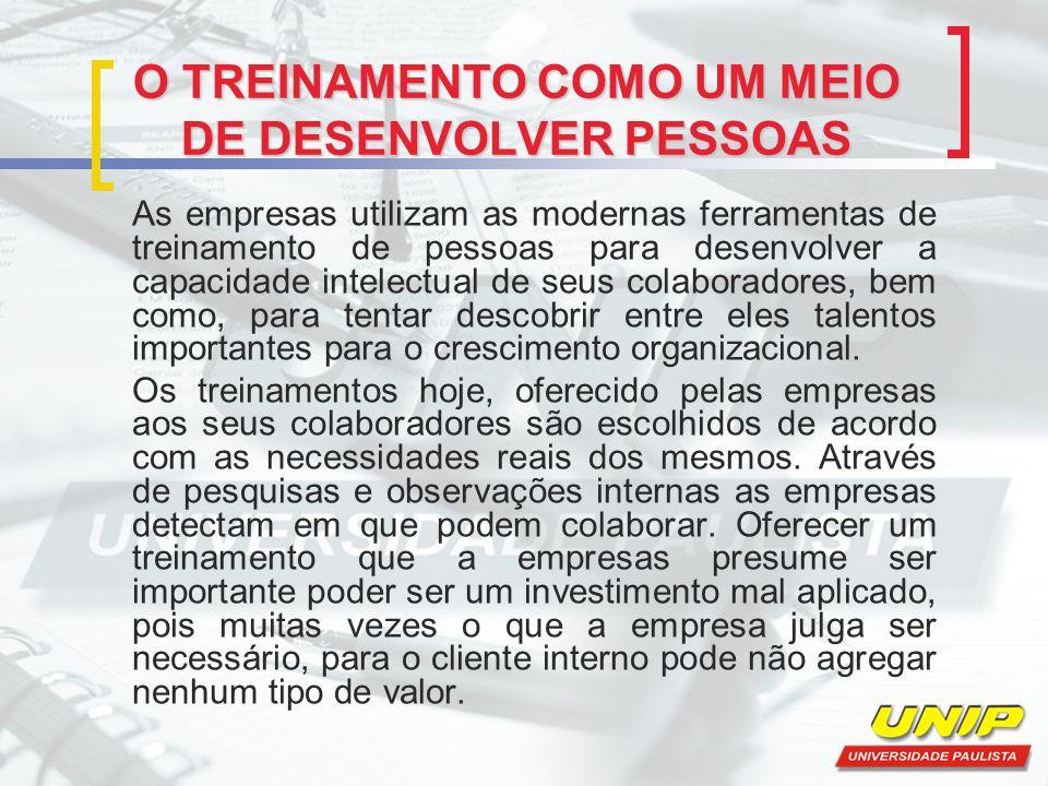 O TREINAMENTO COMO UM MEIO DE DESENVOLVER PESSOAS