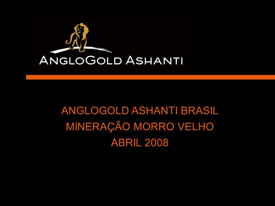ANGLOGOLD ASHANTI BRASIL MINERAÇÃO MORRO VELHO ABRIL 2008