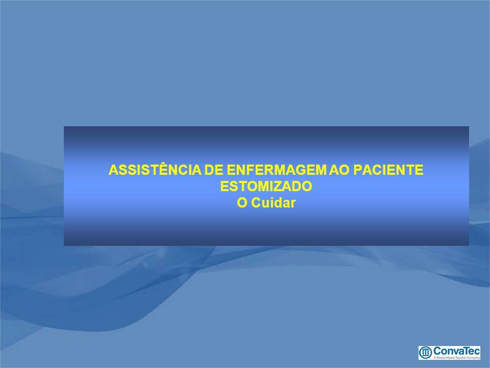 ASSISTÊNCIA DE ENFERMAGEM AO PACIENTE ESTOMIZADO O Cuidar