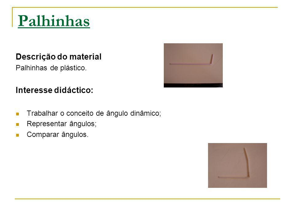 Palhinhas Descrição do material Interesse didáctico: