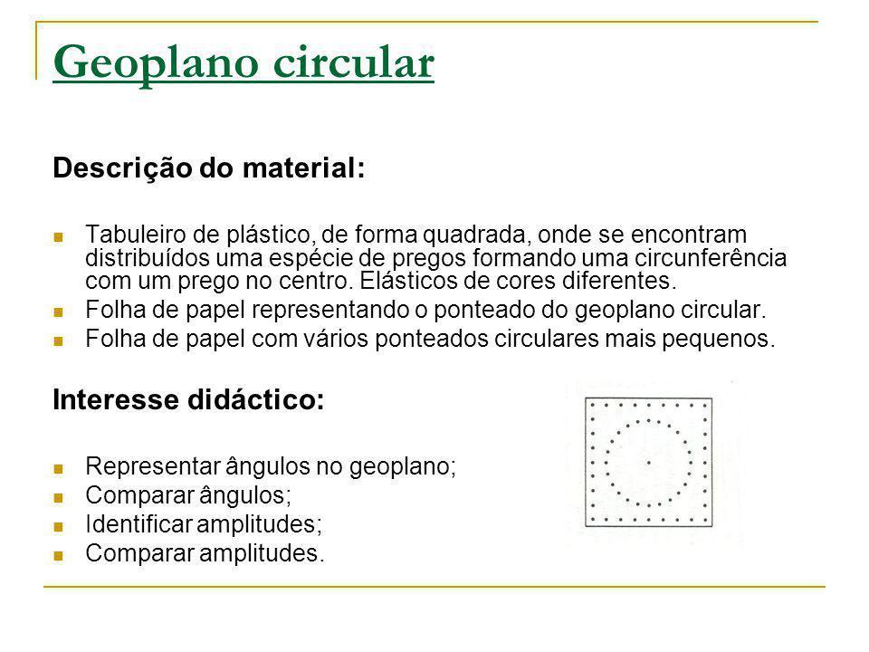 Geoplano circular Descrição do material: Interesse didáctico: