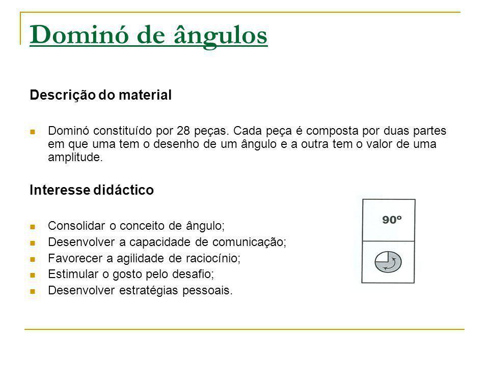 Dominó de ângulos Descrição do material Interesse didáctico