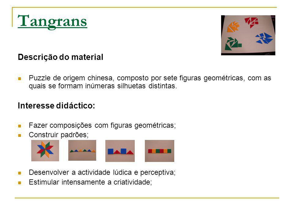 Tangrans Descrição do material Interesse didáctico: