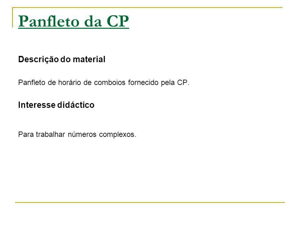 Panfleto da CP Descrição do material Interesse didáctico