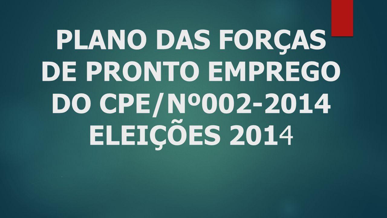 PLANO DAS FORÇAS DE PRONTO EMPREGO DO CPE/Nº002-2014 ELEIÇÕES 2014