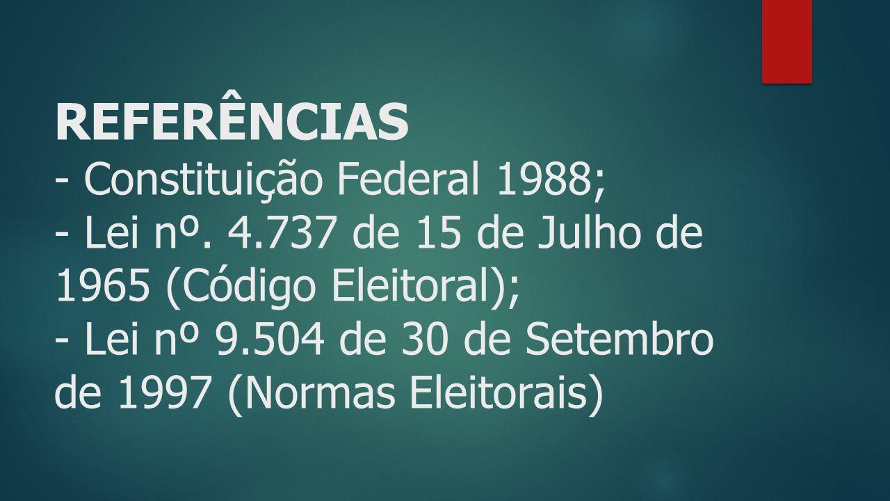 REFERÊNCIAS - Constituição Federal 1988; - Lei nº. 4