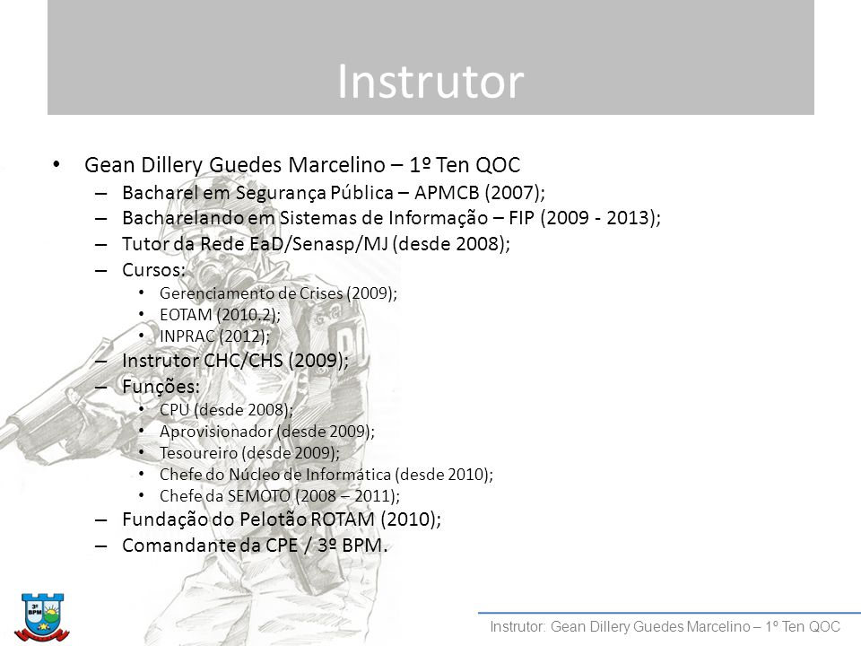 Instrutor Gean Dillery Guedes Marcelino – 1º Ten QOC