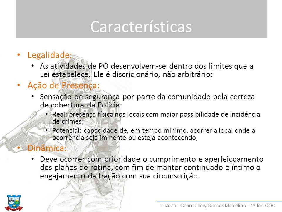 Características Legalidade: Ação de Presença: Dinâmica: