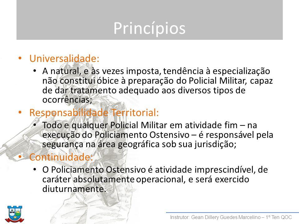 Princípios Universalidade: Responsabilidade Territorial: Continuidade: