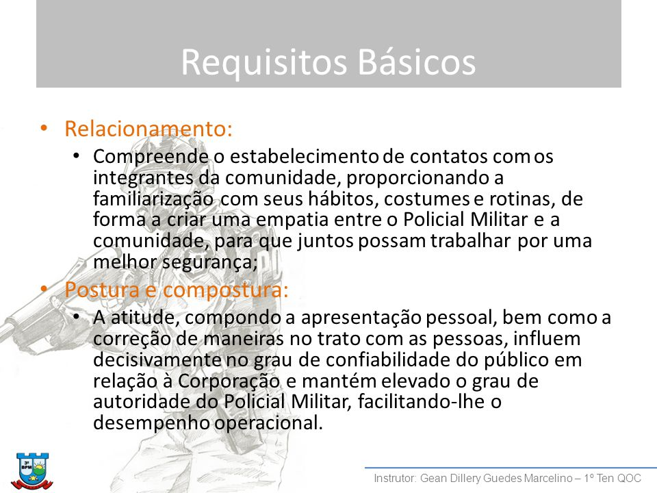 Requisitos Básicos Relacionamento: Postura e compostura: