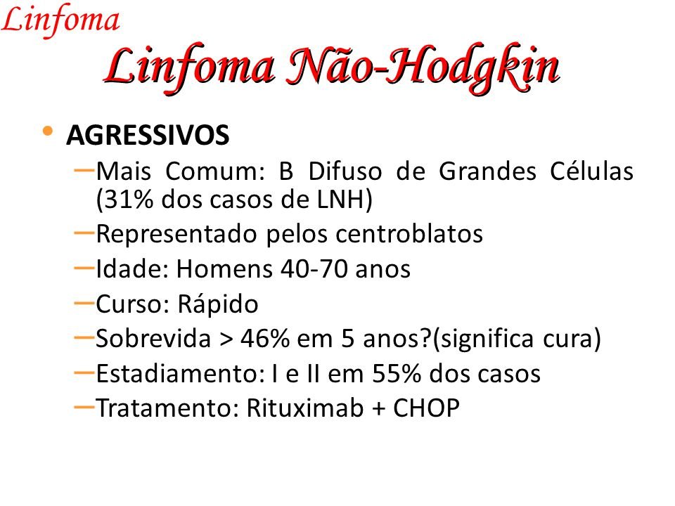 Linfoma Não-Hodgkin Linfoma AGRESSIVOS
