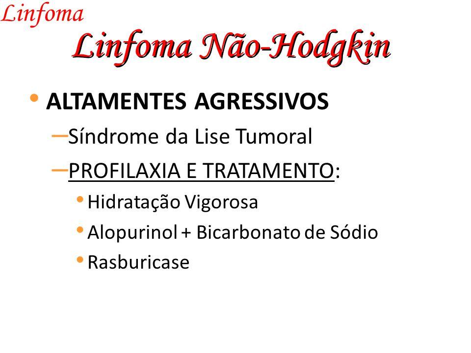 Linfoma Não-Hodgkin Linfoma ALTAMENTES AGRESSIVOS
