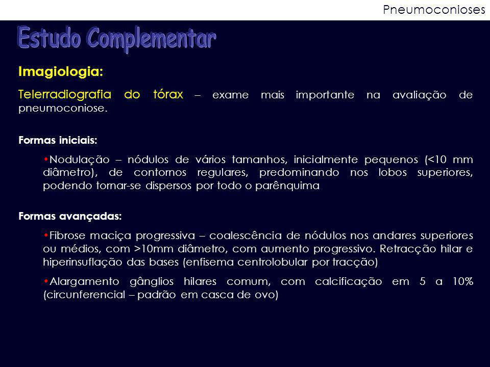 Estudo Complementar Imagiologia: Pneumoconioses