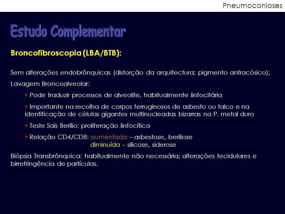 Estudo Complementar Broncofibroscopia (LBA/BTB): Pneumoconioses