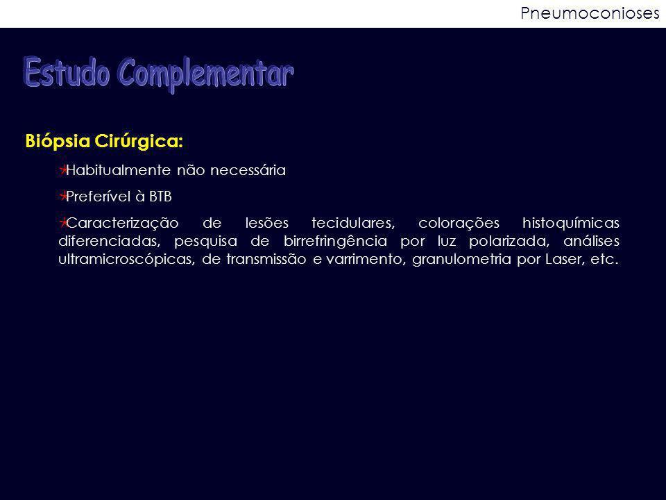 Estudo Complementar Biópsia Cirúrgica: Pneumoconioses