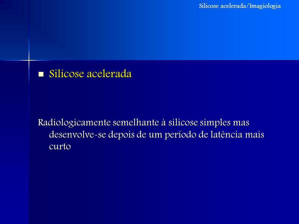 Silicose acelerada/Imagiologia