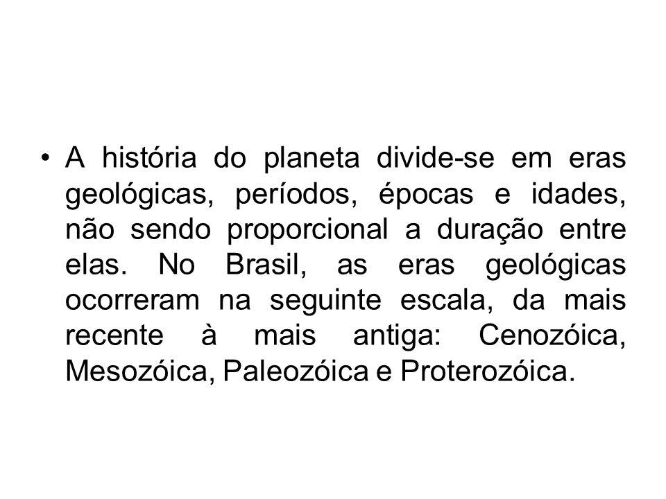 A história do planeta divide-se em eras geológicas, períodos, épocas e idades, não sendo proporcional a duração entre elas.