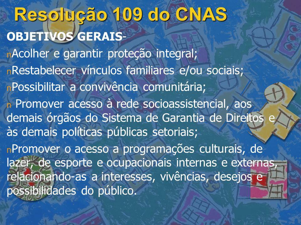 Resolução 109 do CNAS OBJETIVOS GERAIS-