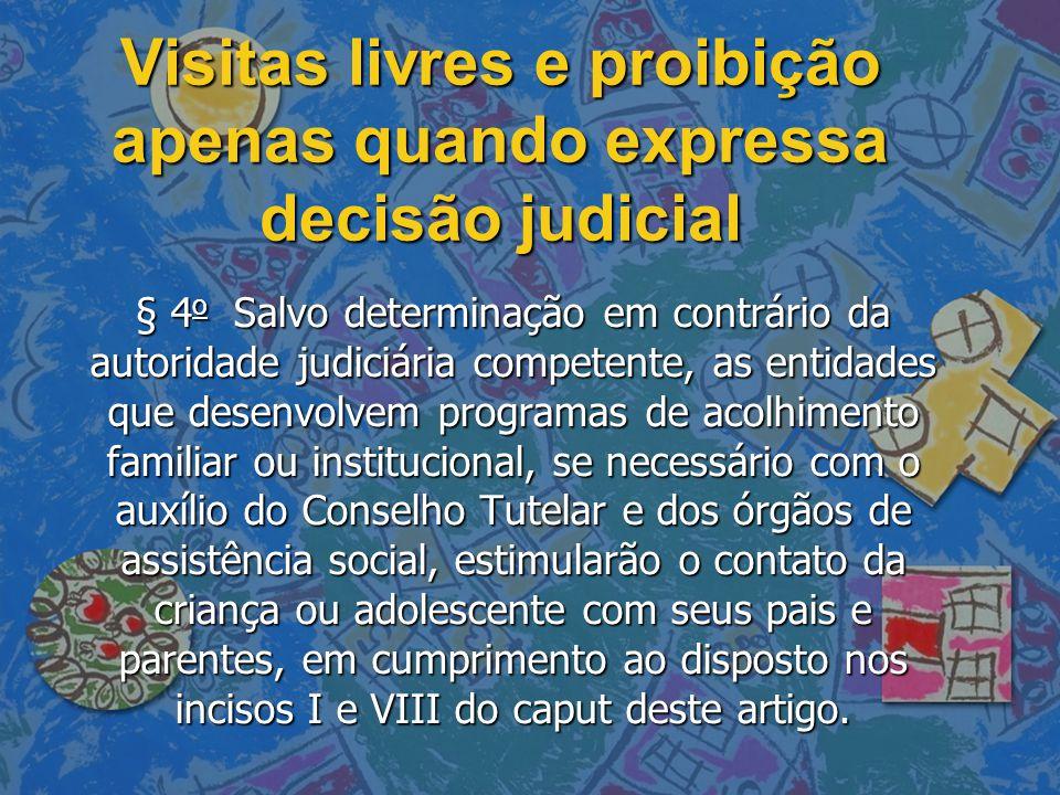Visitas livres e proibição apenas quando expressa decisão judicial