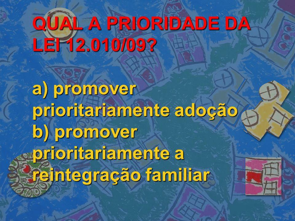QUAL A PRIORIDADE DA LEI 12. 010/09