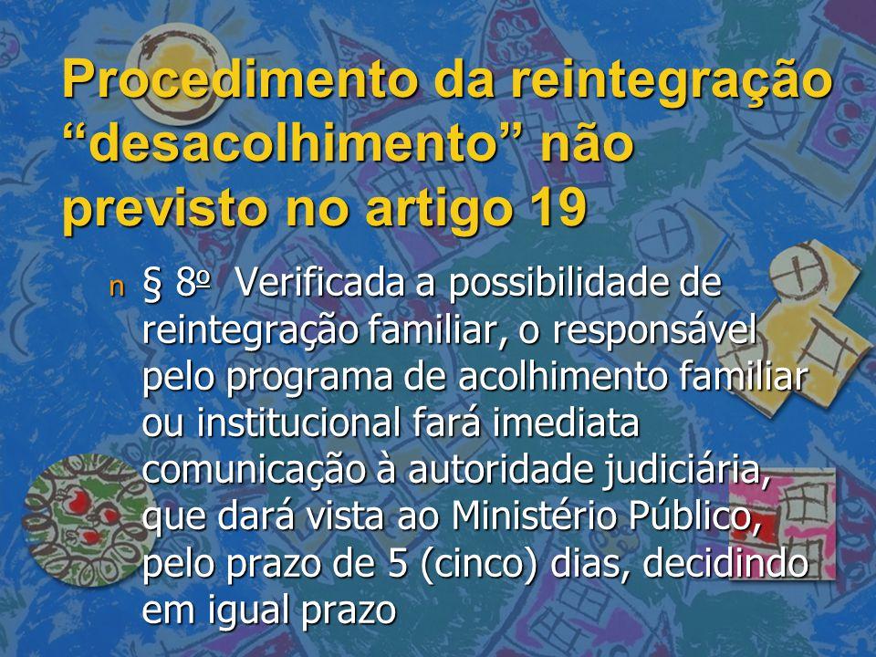 Procedimento da reintegração desacolhimento não previsto no artigo 19