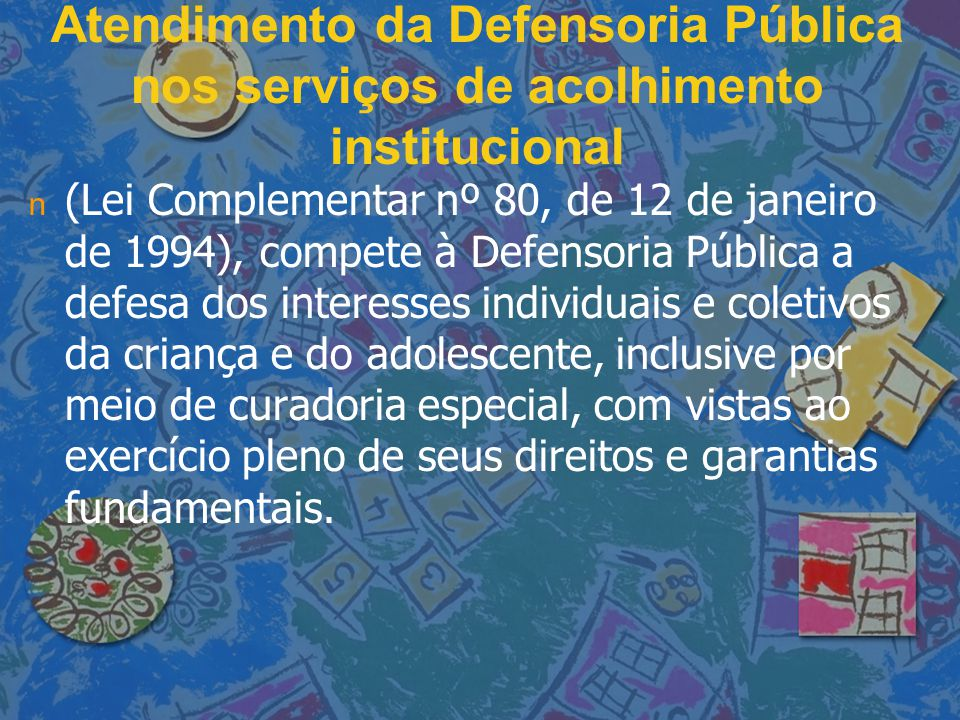 Atendimento da Defensoria Pública nos serviços de acolhimento institucional