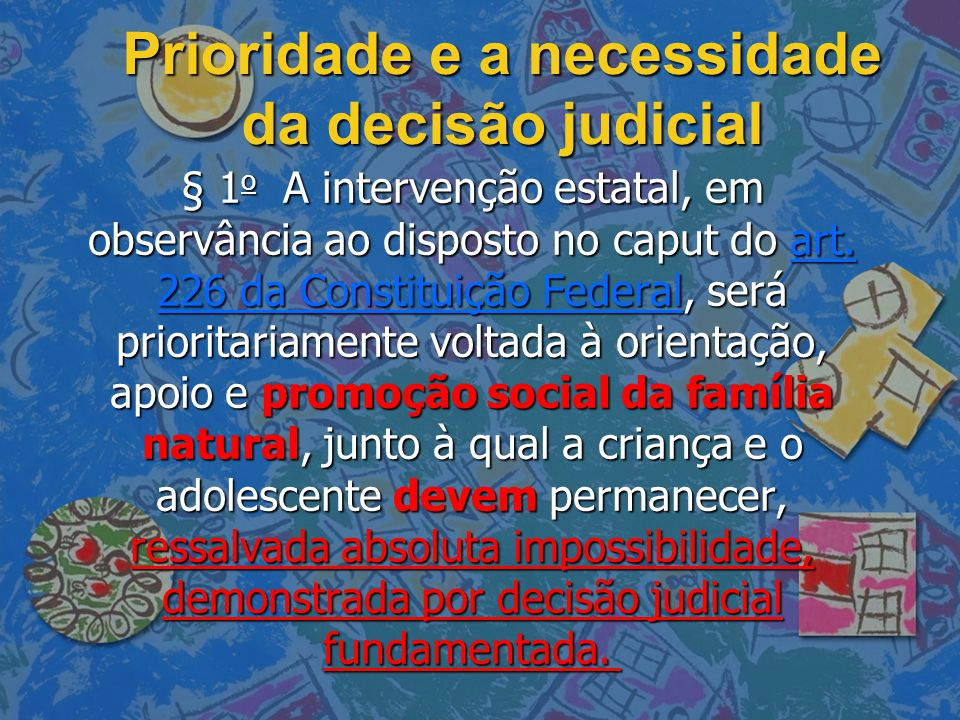 Prioridade e a necessidade da decisão judicial