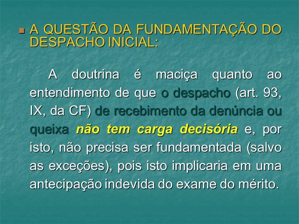 A QUESTÃO DA FUNDAMENTAÇÃO DO DESPACHO INICIAL: