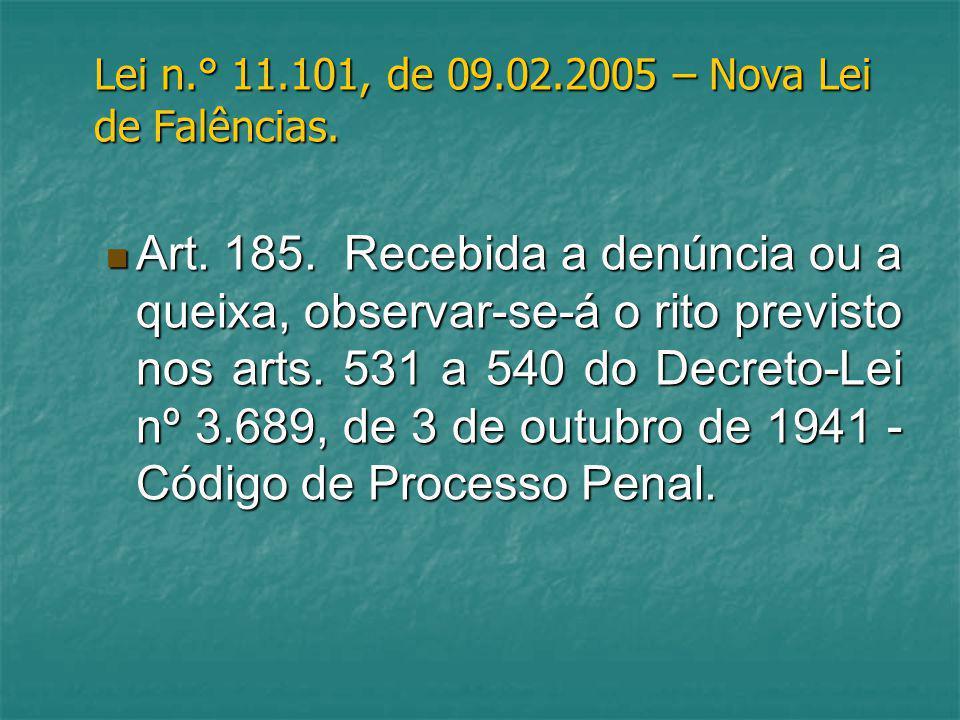 Lei n.° 11.101, de 09.02.2005 – Nova Lei de Falências.