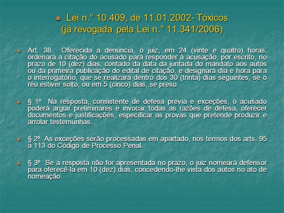 (já revogada pela Lei n.° 11.341/2006)