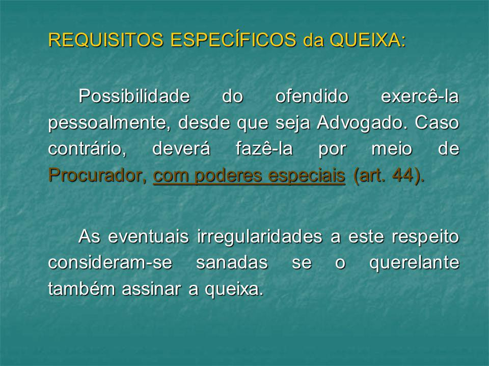 REQUISITOS ESPECÍFICOS da QUEIXA: