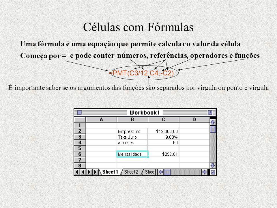 Uma fórmula é uma equação que permite calcular o valor da célula