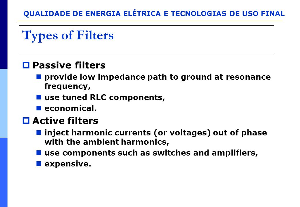 Types of Filters Passive filters Active filters