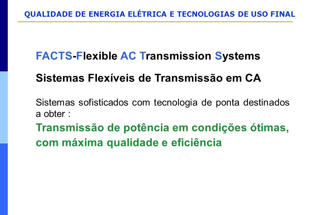 FACTS-Flexible AC Transmission Systems