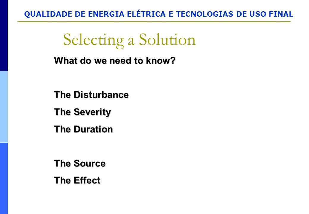 Selecting a Solution What do we need to know The Disturbance