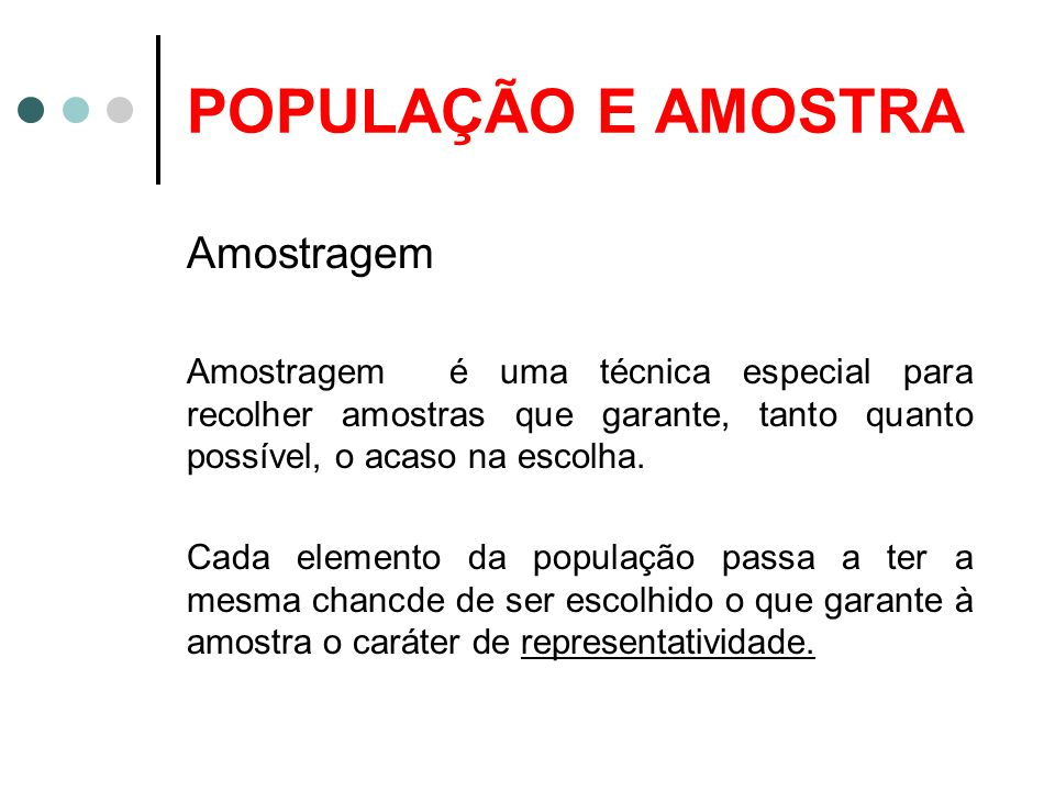 POPULAÇÃO E AMOSTRA Amostragem