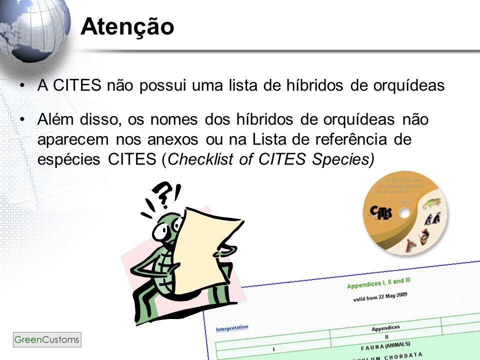 Atenção A CITES não possui uma lista de híbridos de orquídeas
