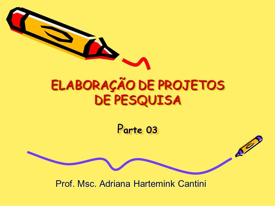 ELABORAÇÃO DE PROJETOS DE PESQUISA Parte 03