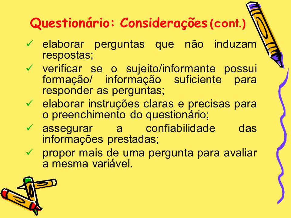 Questionário: Considerações (cont.)