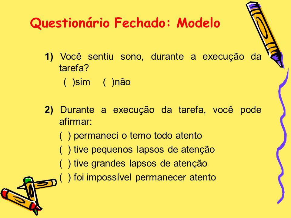 Questionário Fechado: Modelo