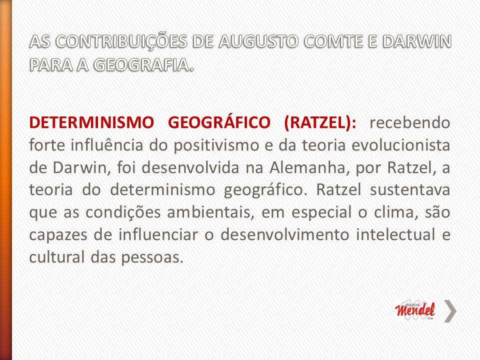 AS CONTRIBUIÇÕES DE AUGUSTO COMTE E DARWIN PARA A GEOGRAFIA.