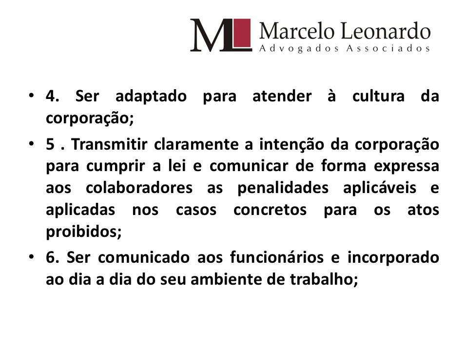 4. Ser adaptado para atender à cultura da corporação;