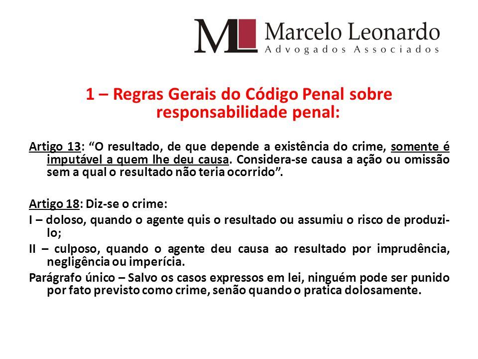 1 – Regras Gerais do Código Penal sobre responsabilidade penal: