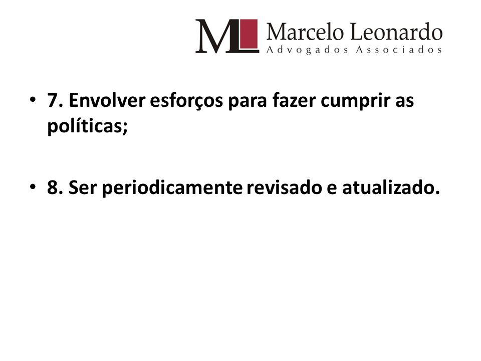 7. Envolver esforços para fazer cumprir as políticas;
