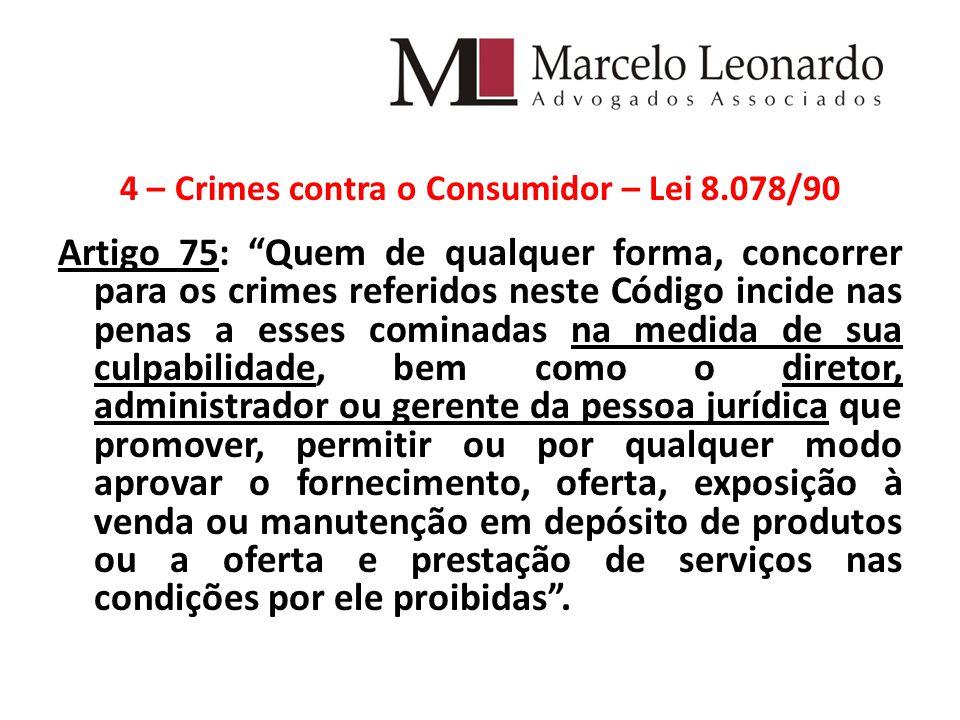 4 – Crimes contra o Consumidor – Lei 8.078/90